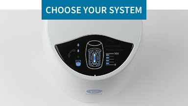 Choose Your System: Find the right installation for you. Background image shows top of eSpring™ water treatment system, with lights indicating different eSpring functions.