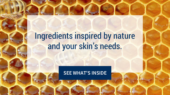 Ingredients inspired by nature and your skin's needs: See what's inside.