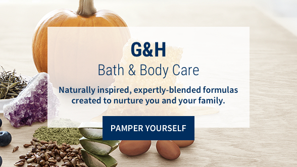G&H Body Care: Naturally inspired, expertly-blended formulas created to nurture you and your family. Pamper Yourself. Background image shows a variety of naturally inspired ingredients.