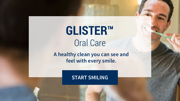Glister Oral Care: A healthy clean you can see and feel with every smile. Start smiling. Background image shows a man brushing his teeth.