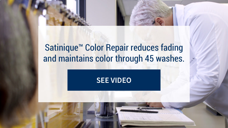 Satinique™ Color Repair reduces fading and maintains color through 45 washes: See Video.