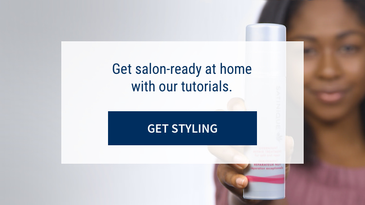 Get salon-ready at home with our tutorials: Get styling.